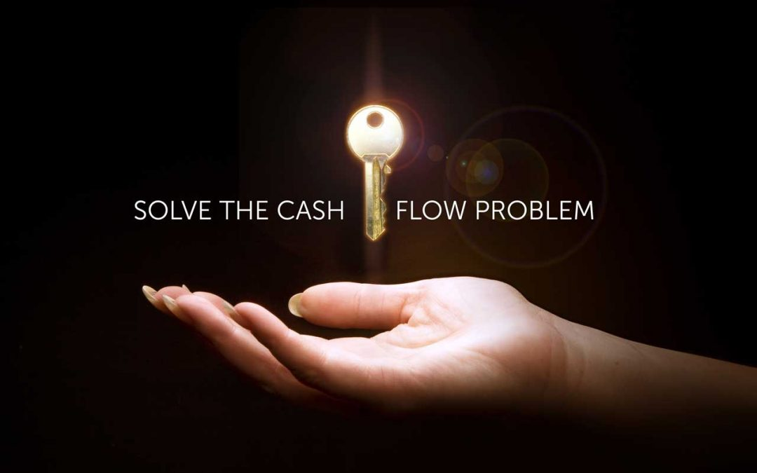Solve The Problem of Your Cash Flow Crunch!